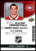 2018-19 Upper Deck MVP NHL Player Credentials Access #NHL-NJ Noah Juulsen Entry Level NM-MT Montreal Canadiens Entry Level
